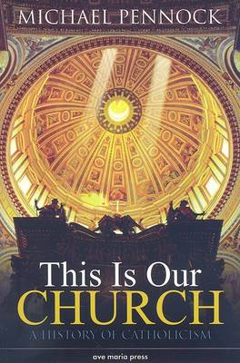 This is Our Church: A History of Catholicism (Paperback)
