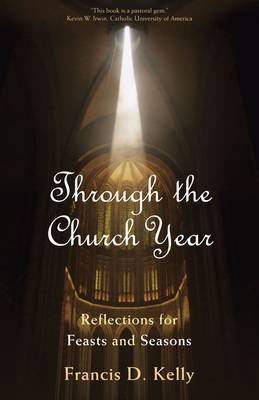 Through the Church Year: Reflections for Feasts and Seasons (Paperback)