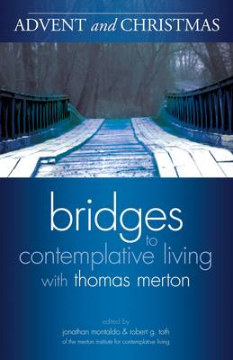 Advent and Christmas - Bridges to Contemplative Living (Paperback)