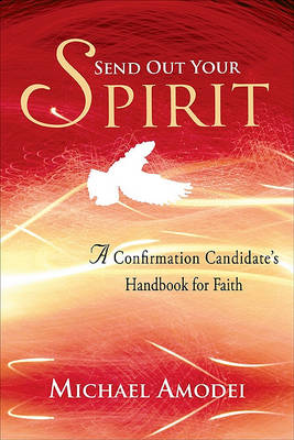 Send Out Your Spirit: Candidate Handbook: A Confirmation Candidate's Handbook for Faith (Paperback)