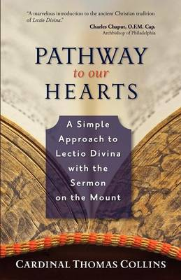 Pathway to Our Hearts: A Simple Approach to Lectio Divina with the Sermon on the Mount (Paperback)