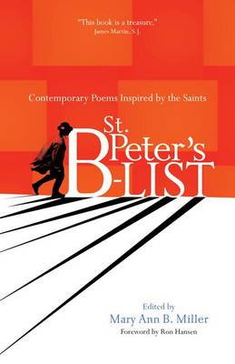 St. Peter's B-list: Contemporary Poems Inspired by the Saints (Paperback)