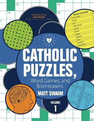 Catholic Puzzles, Word Games, and Brainteasers: Volume 1 (Paperback)