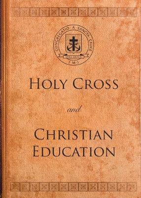 Holy Cross and Christian Education - A Holy Cross Book (Paperback)