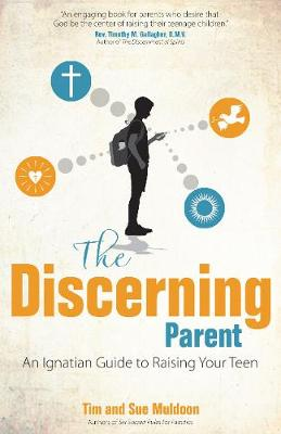 The Discerning Parent: An Ignatian Guide to Raising Your Teen (Paperback)