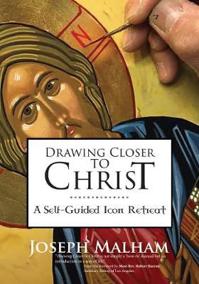 Drawing Closer to Christ: A Self-Guided Icon Retreat (Paperback)