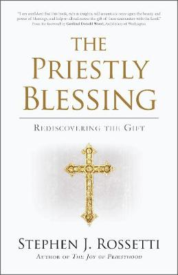 The Priestly Blessing: Rediscovering the Gift (Paperback)