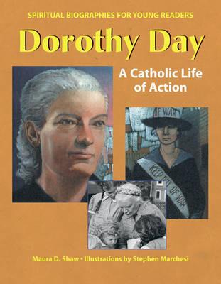 Dorothy Day: A Catholic Life in Action (Hardback)