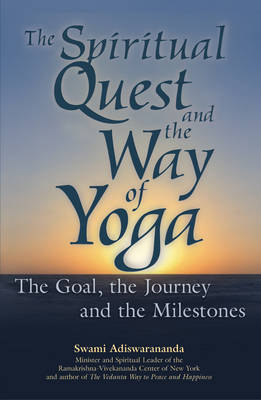 The Spiritual Quest and the Way of Yoga: The Goal, the Journey and the Milestones (Paperback)