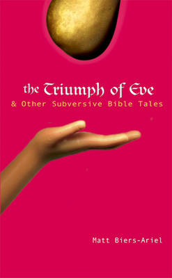 The Triumph of Eve: And Other Subversive Bible Tales (Paperback)