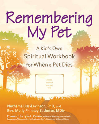 Remembering My Pet: A Kid's Own Spiritual Workbook for When a Pet Dies (Hardback)