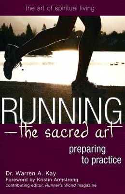 Running: The Sacred Path - Preparing to Practice (Paperback)