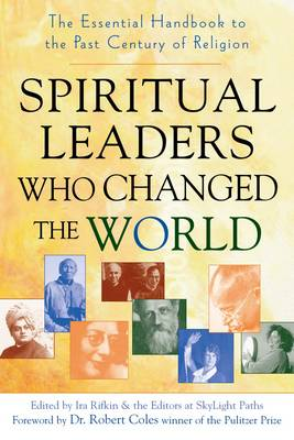 Spiritual Leaders Who Changed the World: The Essential Handbook to the Past Century of Religion (Paperback)