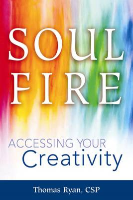 Soul Fire: Accessing Your Creativity (Paperback)