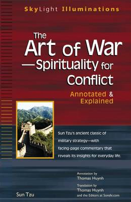 Art of War - Spirituality for Conflict: Annotated and Explained - Skylight Illuminations (Paperback)