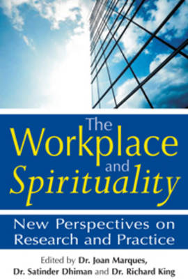 The Workplace and Spirituality: New Perspectives on Research and Practice (Hardback)