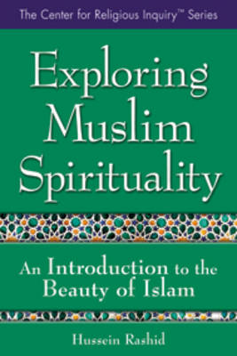 Exploring Muslim Spirituality: An Introduction to the Beauty of Islam (Paperback)