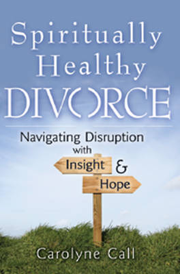 Spiritually Healthy Divorce: Navigating Disruption with Insight & Hope (Paperback)