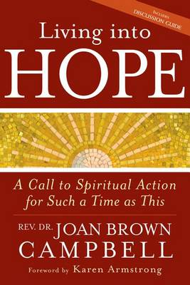 Living into Hope: A Call to Spiritual Action for Such a Time as This (Paperback)