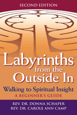 Labyrinths Form the Outide In: Walking to Spiritual Insight - A Beginners Guide (Paperback)