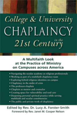 Collega & University Chaplaincy in the 21st Century: A Multifaith Look at the Practice of Ministry on Campuses Across America (Hardback)