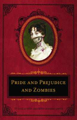 Pride And Prejudice And Zombies Deluxe (Hardback)