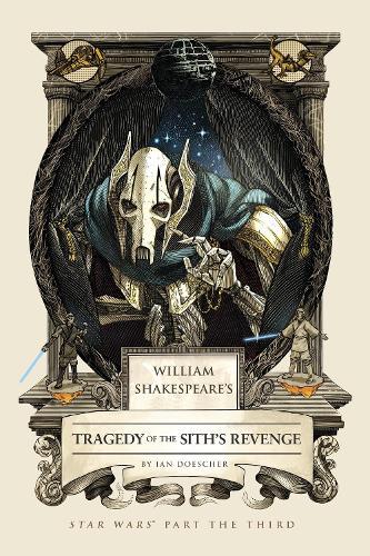 William Shakespeare's Tragedy Of The Sith's Revenge (Hardback)
