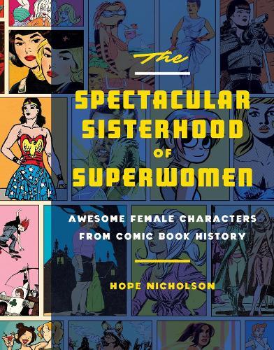 The Spectacular Sisterhood Of Superwomen (Hardback)