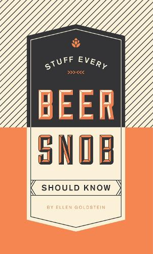 Stuff Every Beer Snob Should Know - Stuff You Should Know (Hardback)