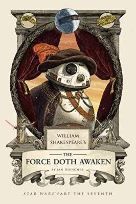 William Shakespeare's The Force Doth Awaken: Star Wars Part the Seventh (Hardback)