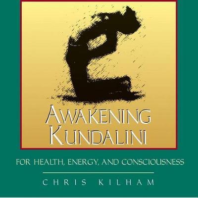 Awakening Kundalini for Health, Energy and Consciousness: For Health Energy and Consciousness (CD-Audio)