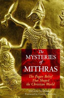 The Mysteries of Mithras: The Pagan Belief That Shaped the Christian World (Paperback)