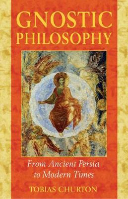 Gnostic Philosophy: From Ancient Persia to Modern Times (Paperback)
