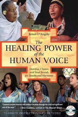 The Healing Power of the Human Voice: Mantras Chants and Seed Sounds for Health and Harmony (Paperback)