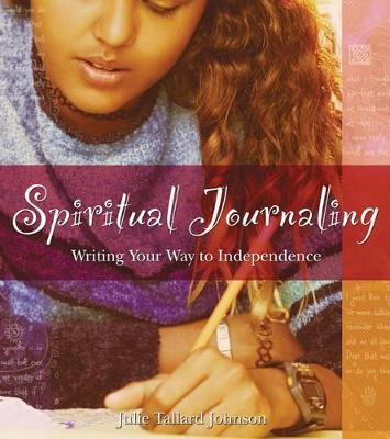 Spiritual Journaling: Writing Your Way to Independence (Paperback)