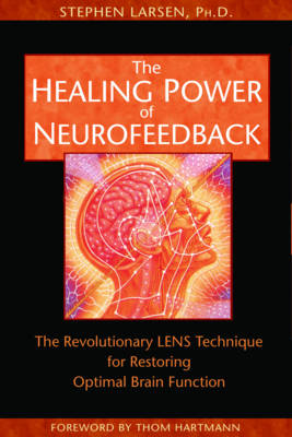 The Healing Power of Neurofeedback: The Revolutionary Lens Technique for Restoring Optimal Brain Function (Paperback)