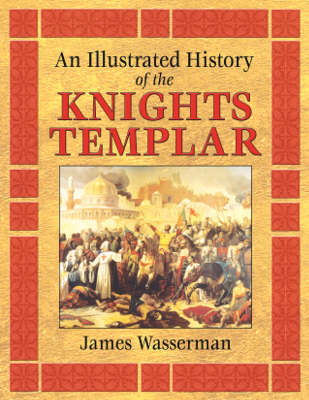 An Illustrated History of the Knights Templar (Paperback)
