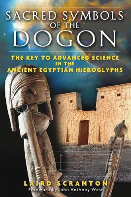 Sacred Symbols of the Dogon: The Key to Advanced Science in the Ancient Egyptian Hieroglyphs (Paperback)