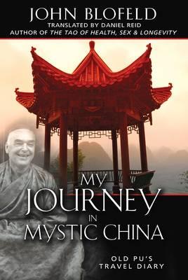 My Journey in Mystic China: Old Pu's Travel Diary (Hardback)