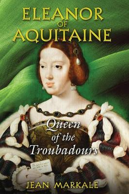 Eleanor of Aquitaine: Queen of the Troubadours (Paperback)