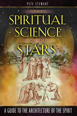 The Spiritual Science of the Stars: A Guide to the Architecture of the Spirit (Paperback)
