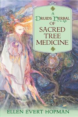 A Druid's Herbal of Sacred Tree Medicine (Paperback)