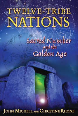 Twelve Tribe Nations: Sacred Number and the Golden Age (Paperback)
