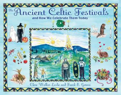 Ancient Celtic Festivals: And How We Celebrate Them Today (Paperback)