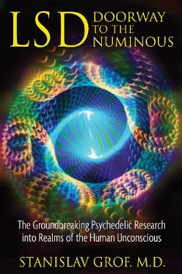 Lsd: Doorway to the Numinous: The Groundbreaking Psychedelic Research into the Realms of the Human Unconscious (Paperback)