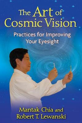 The Art of Cosmic Vision: Practices for Improving Your Eyesight (Paperback)