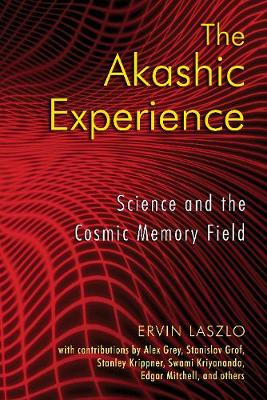 The Akashic Experience: Science and the Cosmic Memory Field (Paperback)