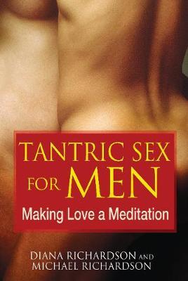 Tantric Sex for Men: Making Love a Meditation (Paperback)