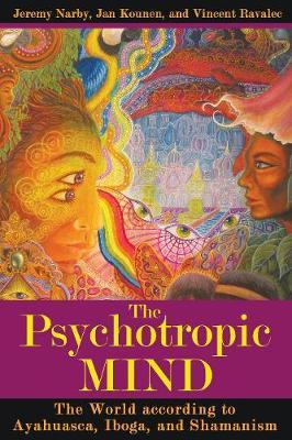 The Psychotropic Mind: The World According to Ayahuasca, Iboga, and Shamanism (Paperback)