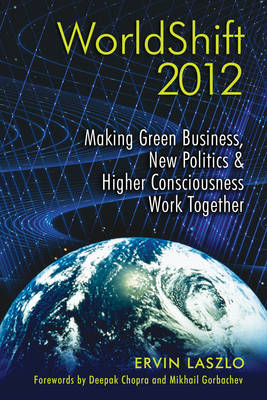 Worldshift 2012: Making Green Business, New Politics, and Higher Consciousness Work Together (Paperback)